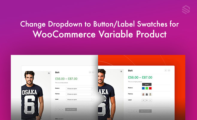 How to Change Dropdown to Button/Label Swatches for WooCommerce Variable Product
